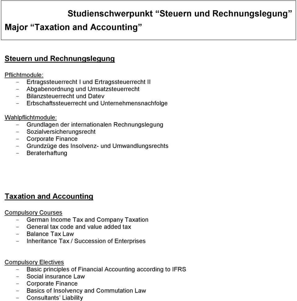 Corporate Finance - Grundzüge des Insolvenz- und Umwandlungsrechts - Beraterhaftung Taxation and Accounting Compulsory Courses - German Income Tax and Company Taxation - General tax code and value