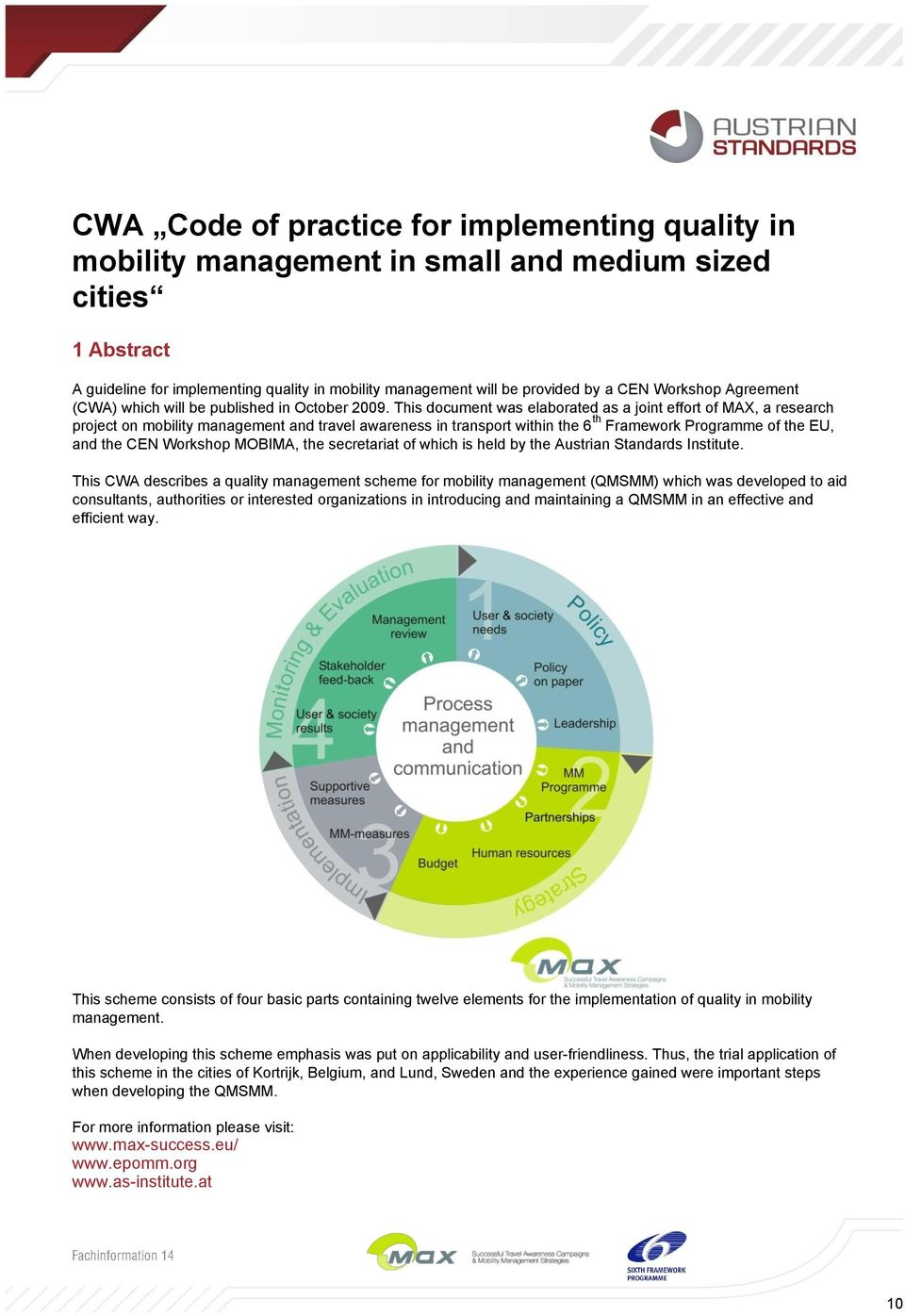 This document was elaborated as a joint effort of MAX, a research project on mobility management and travel awareness in transport within the 6 th Framework Programme of the EU, and the CEN Workshop