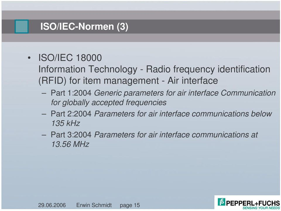 globally accepted frequencies Part 2:2004 Parameters for air interface communications below 135 khz