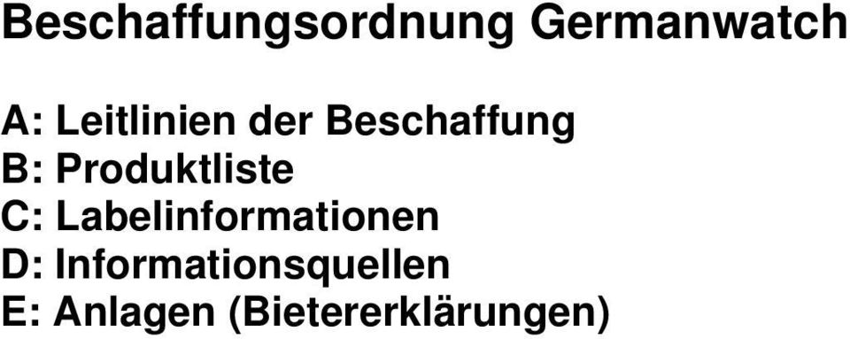 Produktliste C: Labelinformationen D: