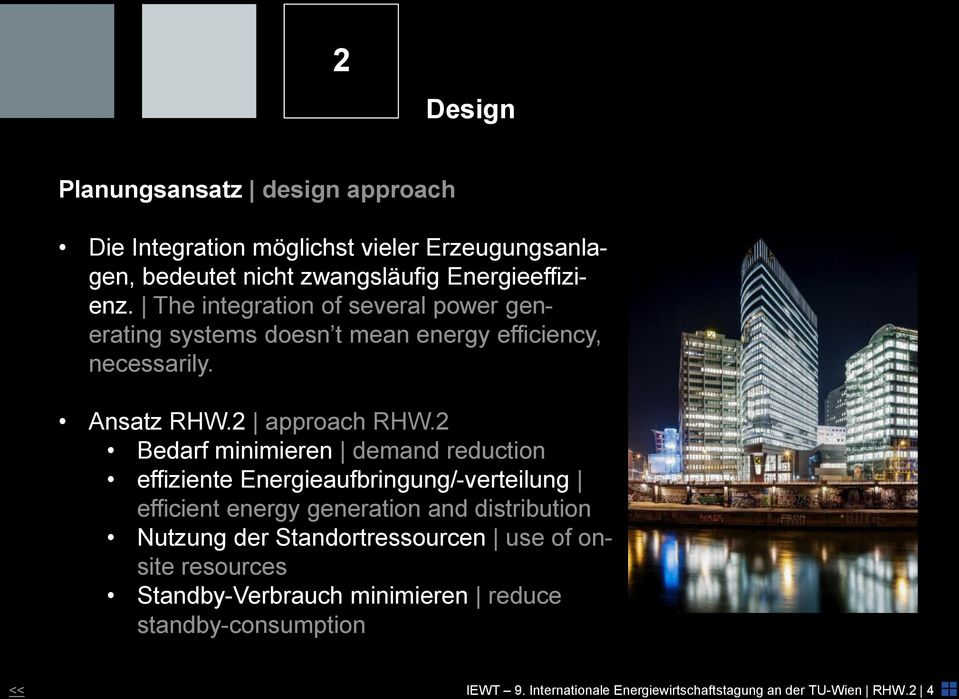 2 Bedarf minimieren demand reduction effiziente Energieaufbringung/-verteilung efficient energy generation and distribution Nutzung der