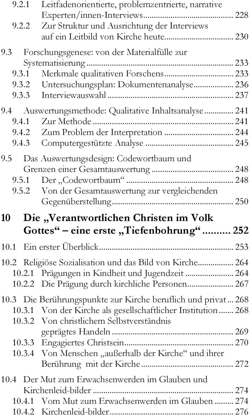 4 Auswertungsmethode: Qualitative Inhaltsanalyse... 241 9.4.1 Zur Methode... 241 9.4.2 Zum Problem der Interpretation... 244 9.4.3 Computergestützte Analyse... 245 9.