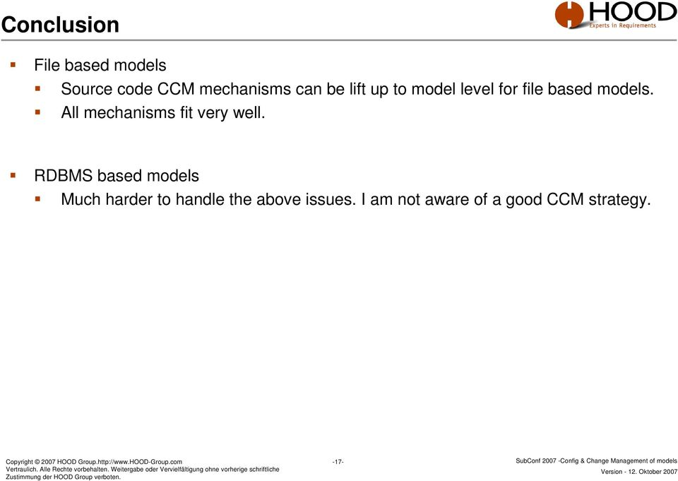 RDBMS based models Much harder to handle the above issues.