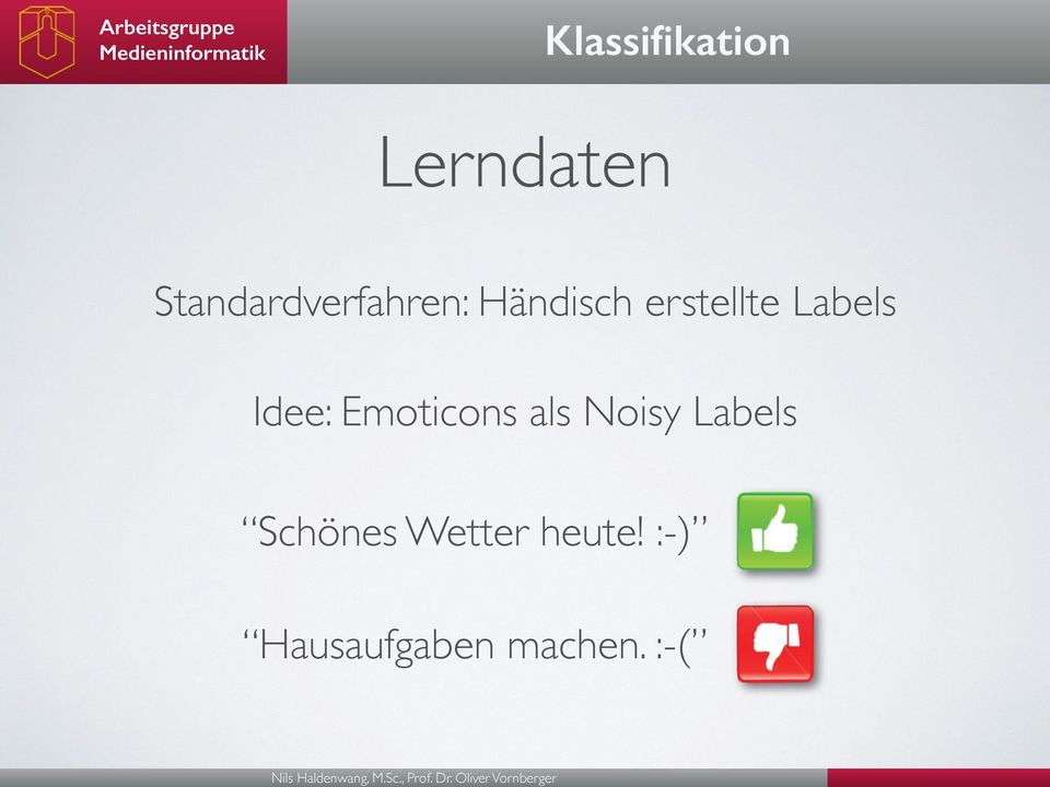 Labels Idee: Emoticons als Noisy