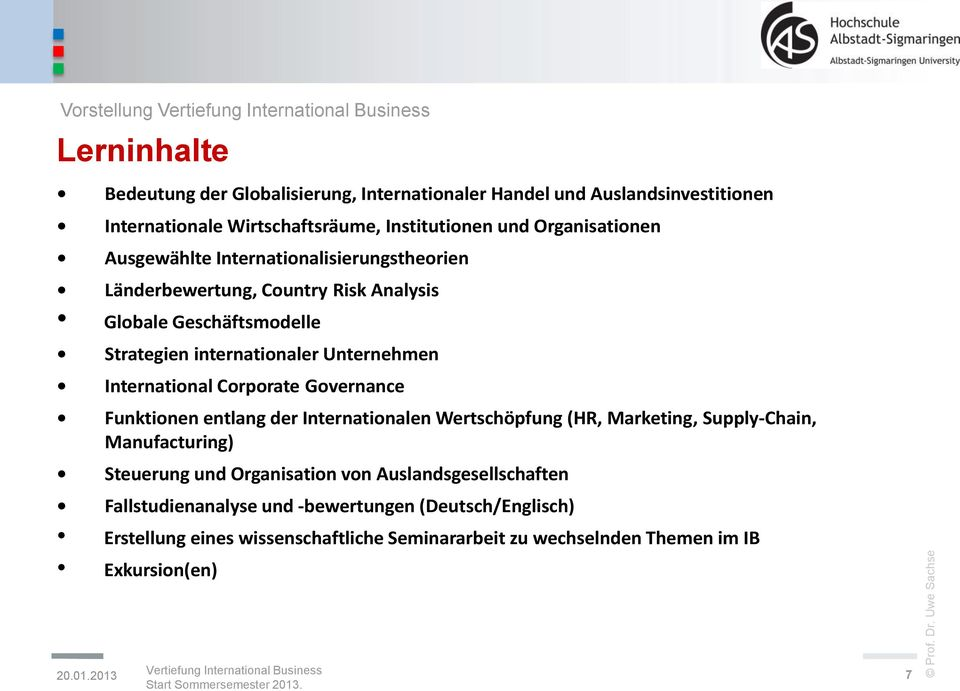 International Corporate Governance Funktionen entlang der Internationalen Wertschöpfung (HR, Marketing, Supply-Chain, Manufacturing) Steuerung und Organisation