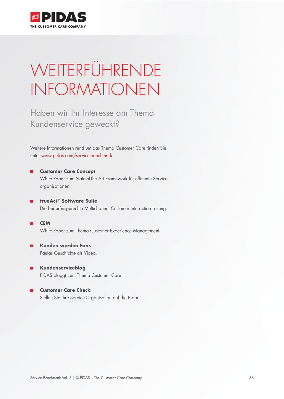 trueact TM Software Suite Die bedürfnisgerechte Multichannel Customer Interaction Lösung. CEM White Paper zum Thema Customer Experience Management.