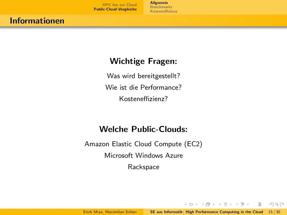 ? Welche Public-Clouds: Amazon Elastic Cloud Compute (EC2) Microsoft