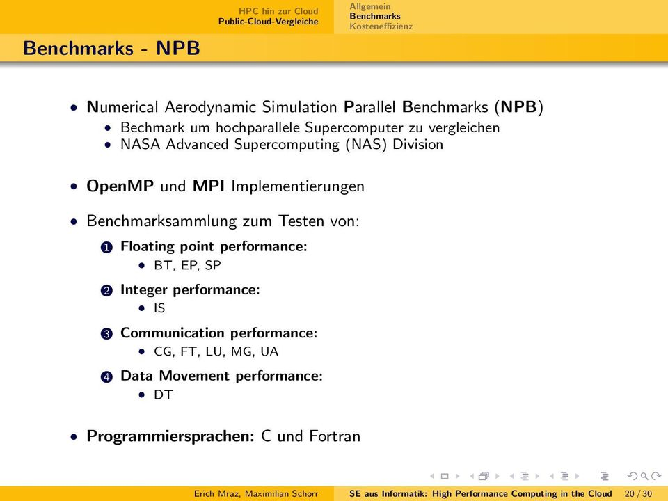performance: BT, EP, SP 2 Integer performance: IS 3 Communication performance: CG, FT, LU, MG, UA 4 Data Movement performance: