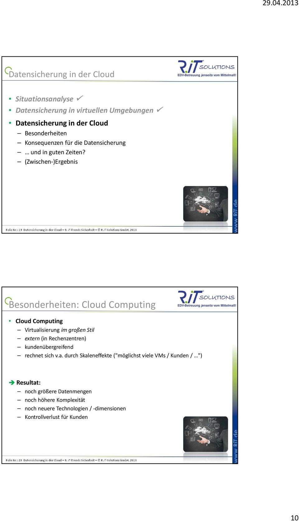 iT-Solutions GmbH, 2013 Besonderheiten: Cloud Computing Cloud Computing Virtual