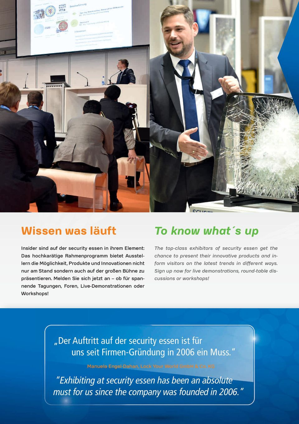 To know what s up The top-class exhibitors of security essen get the chance to present their innovative products and inform visitors on the latest trends in different ways.