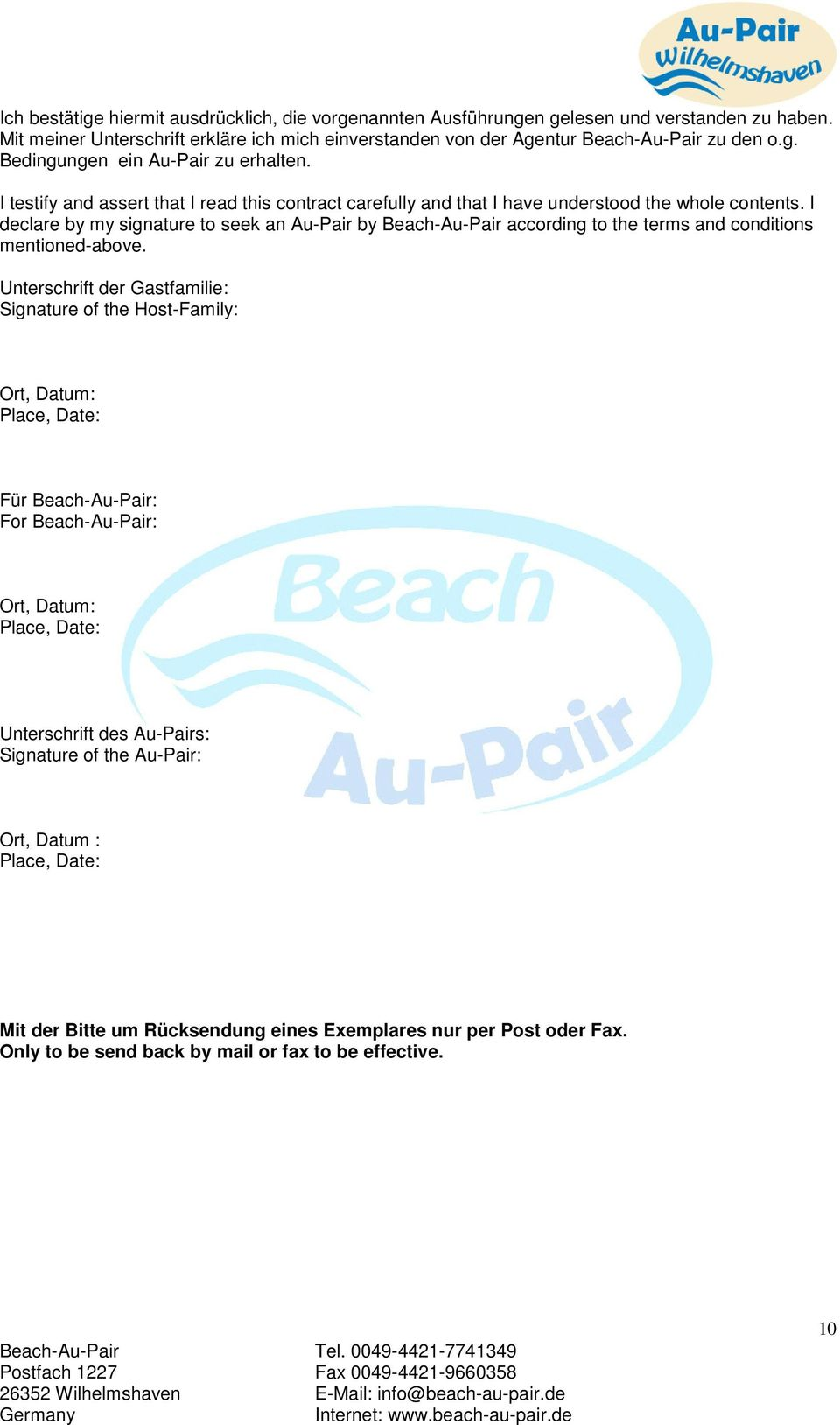I declare by my signature to seek an Au-Pair by Beach-Au-Pair according to the terms and conditions mentioned-above.