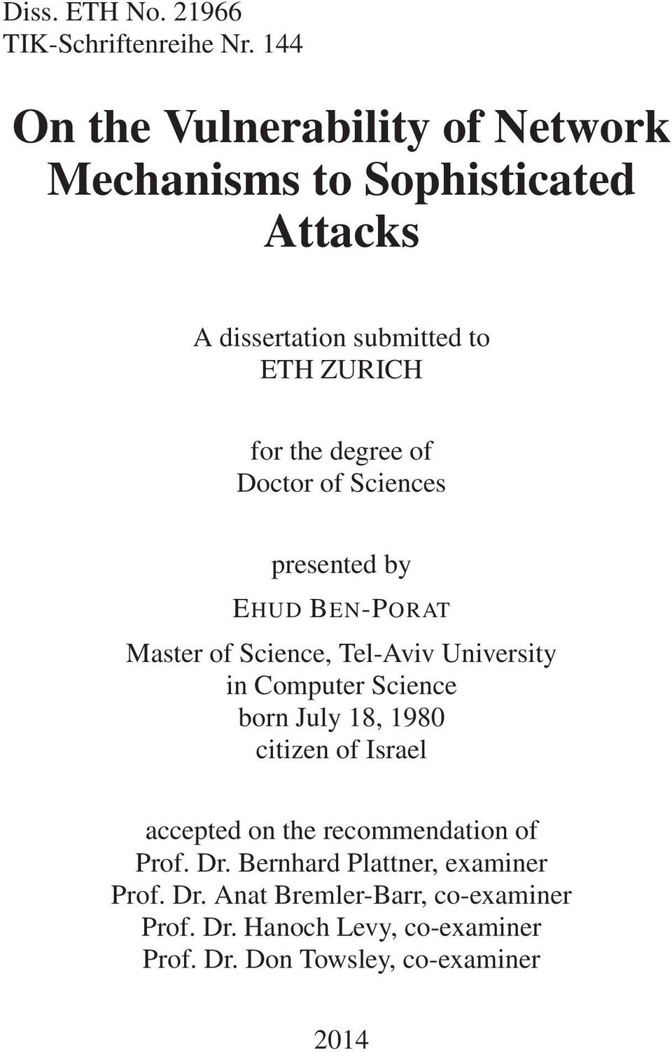 of Doctor of Sciences presented by EHUD BEN-PORAT Master of Science, Tel-Aviv University in Computer Science born July 18,