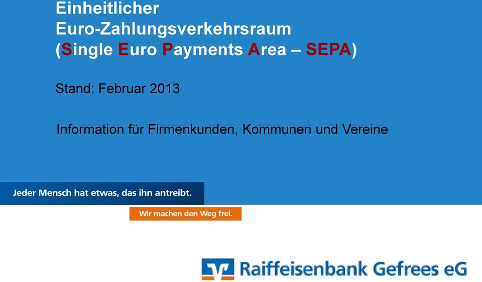 Euro Payments Area SEPA) Stand: