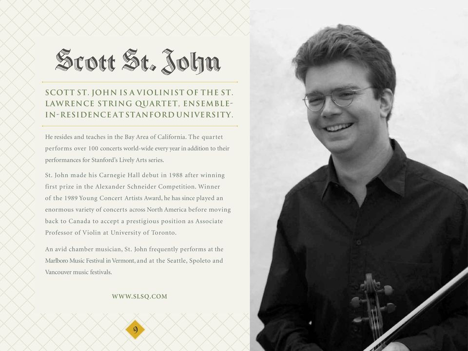 nford s Lively Arts series. St. John made his Carnegie Hall debut in 1988 after winning first prize in the Alexander Schneider Competition.