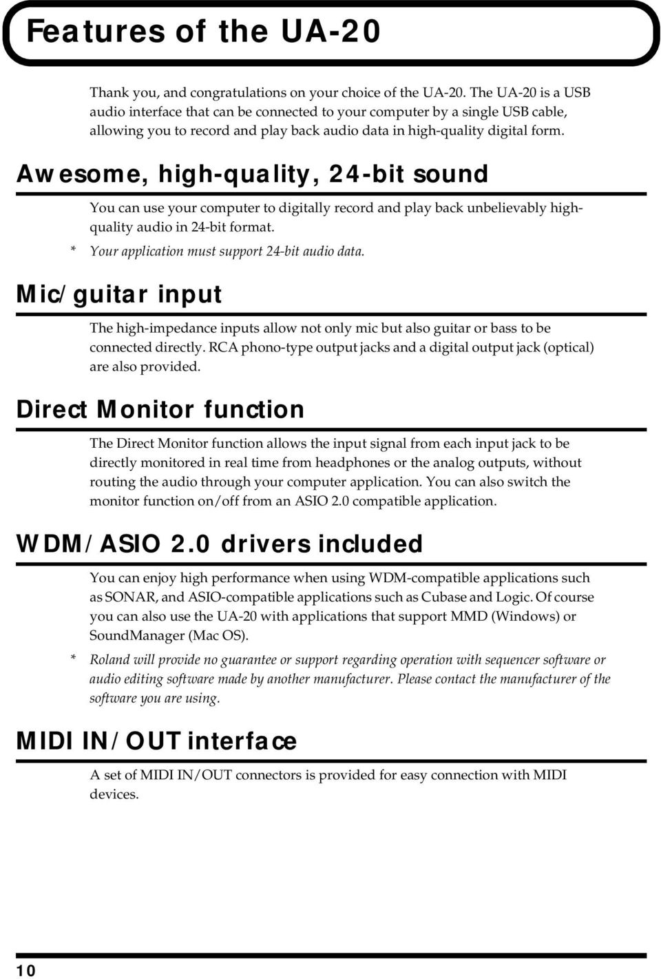 Awesome, high-quality, 24-bit sound You can use your computer to digitally record and play back unbelievably highquality audio in 24-bit format. * Your application must support 24-bit audio data.