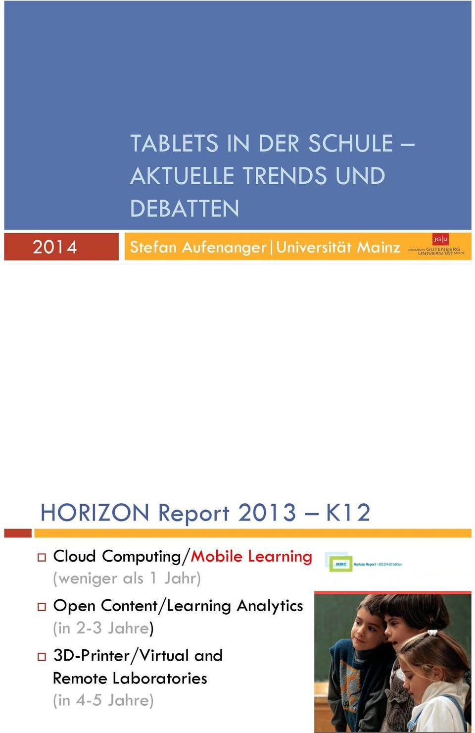 Cloud Computing/Mobile Learning (weniger als 1 Jahr)!