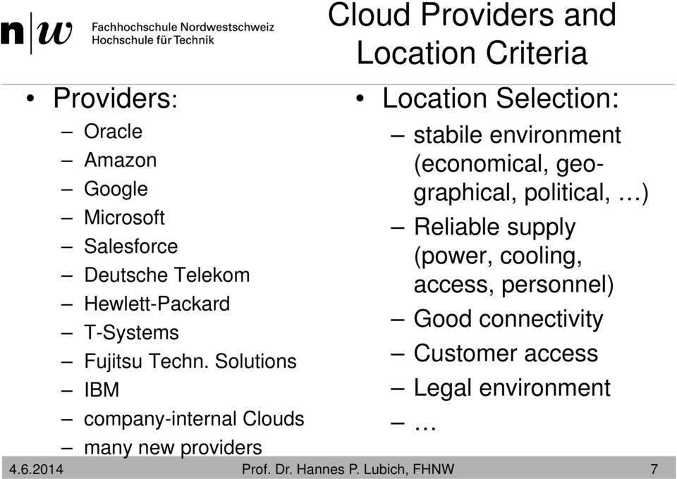 Solutions IBM company-internal Clouds many new providers Cloud Providers and Location Criteria