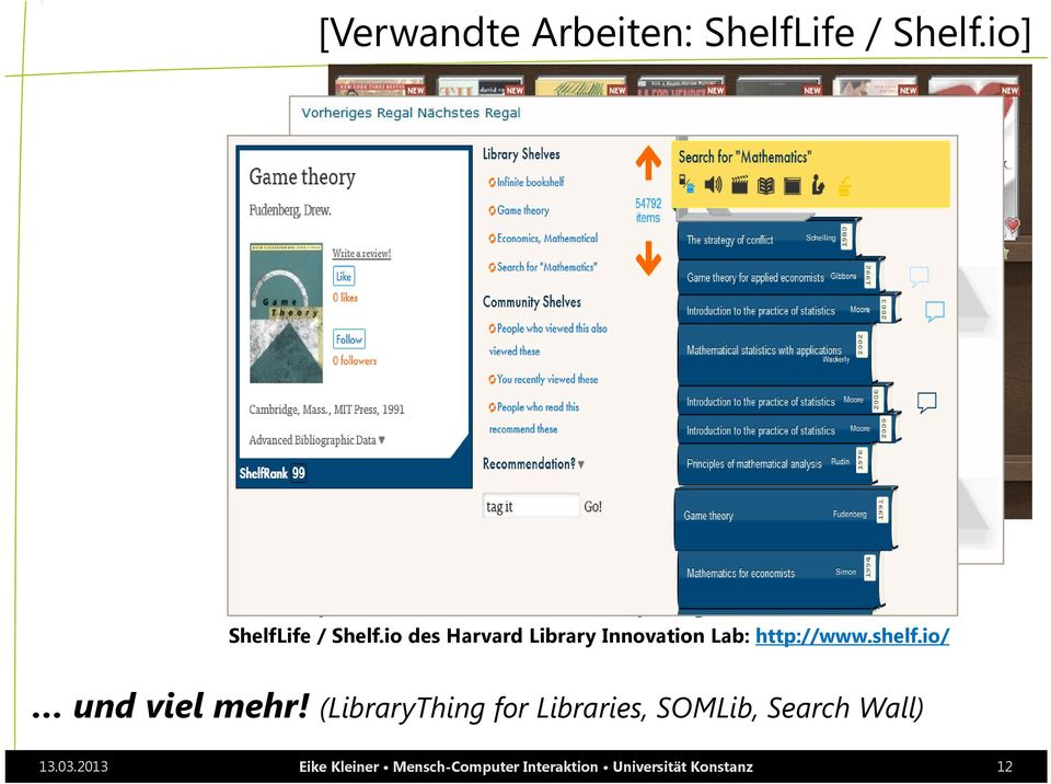 de/a-z/p-r/regalbrowser/ ShelfLife / Shelf.io des Harvard Library Innovation Lab: http://www.shelf.