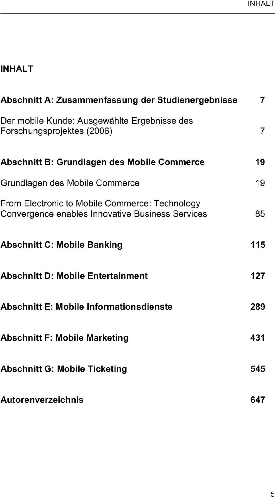 Technology Convergence enables Innovative Business Services 85 Abschnitt C: Mobile Banking 115 Abschnitt D: Mobile Entertainment