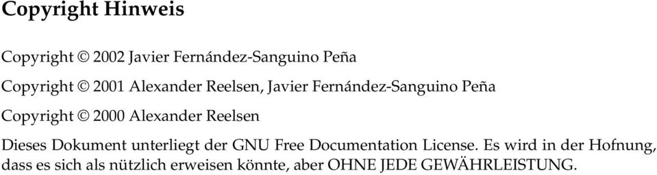 Reelsen Dieses Dokument unterliegt der GNU Free Documentation License.
