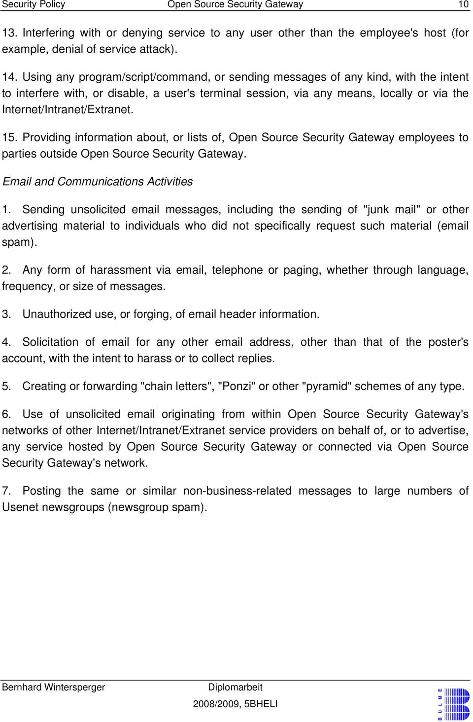 Internet/Intranet/Extranet. 15. Providing information about, or lists of, Open Source Security Gateway employees to parties outside Open Source Security Gateway. Email and Communications Activities 1.