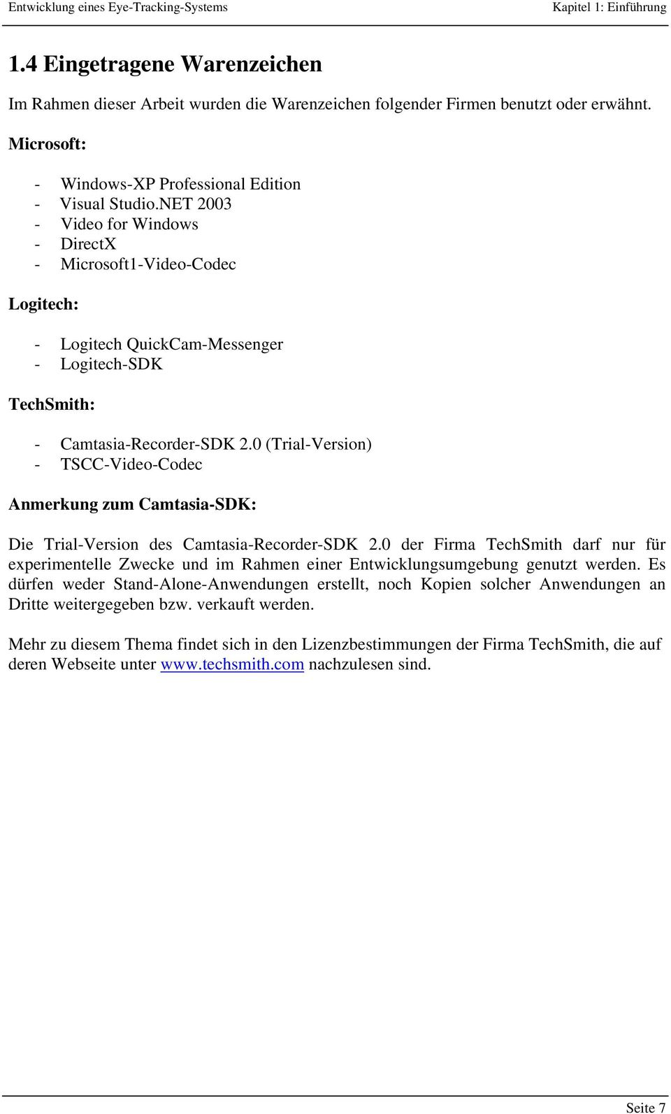 0 (Trial-Version) - TSCC-Video-Codec Anmerkung zum Camtasia-SDK: Die Trial-Version des Camtasia-Recorder-SDK 2.
