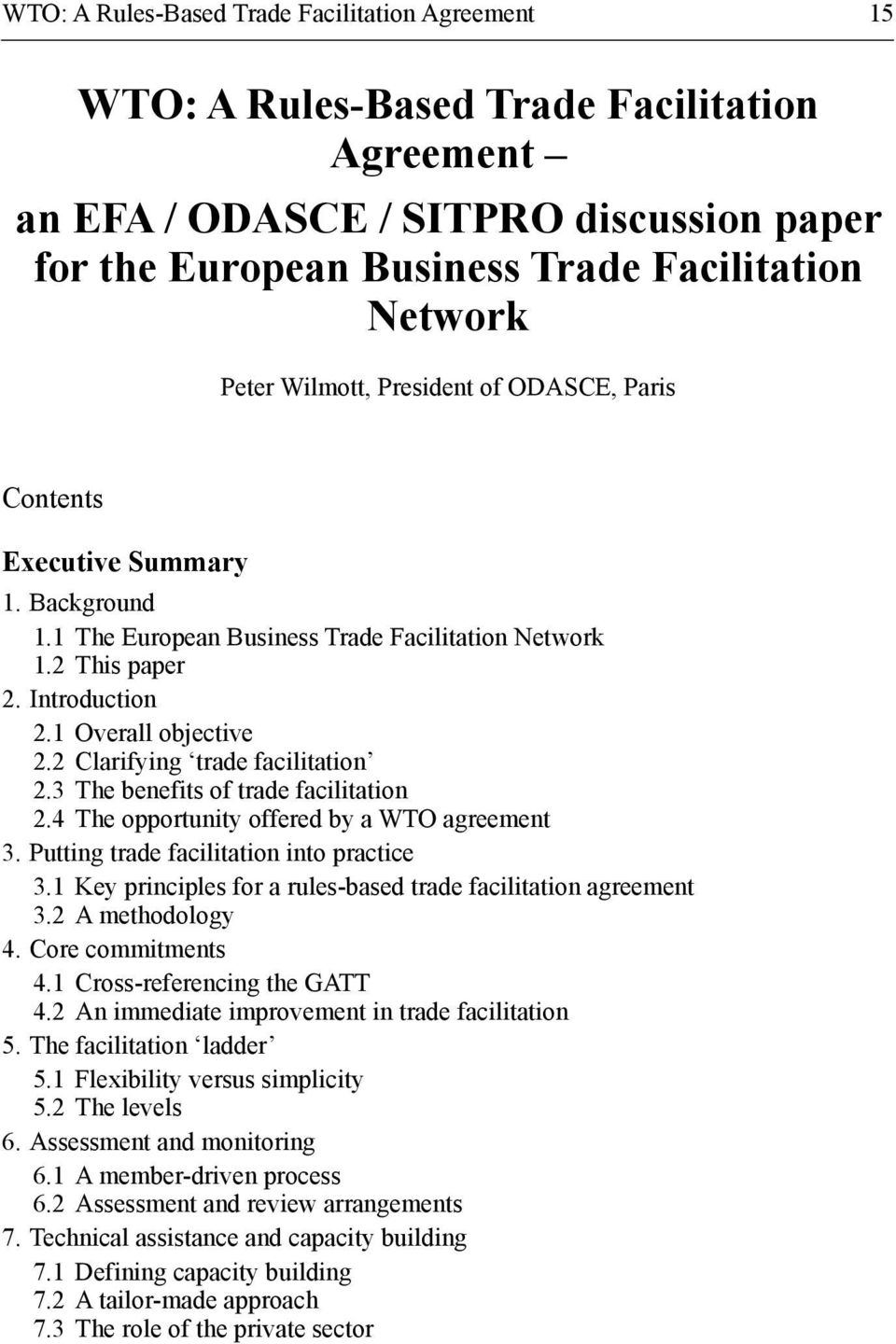2 Clarifying trade facilitation 2.3 The benefits of trade facilitation 2.4 The opportunity offered by a WTO agreement 3. Putting trade facilitation into practice 3.