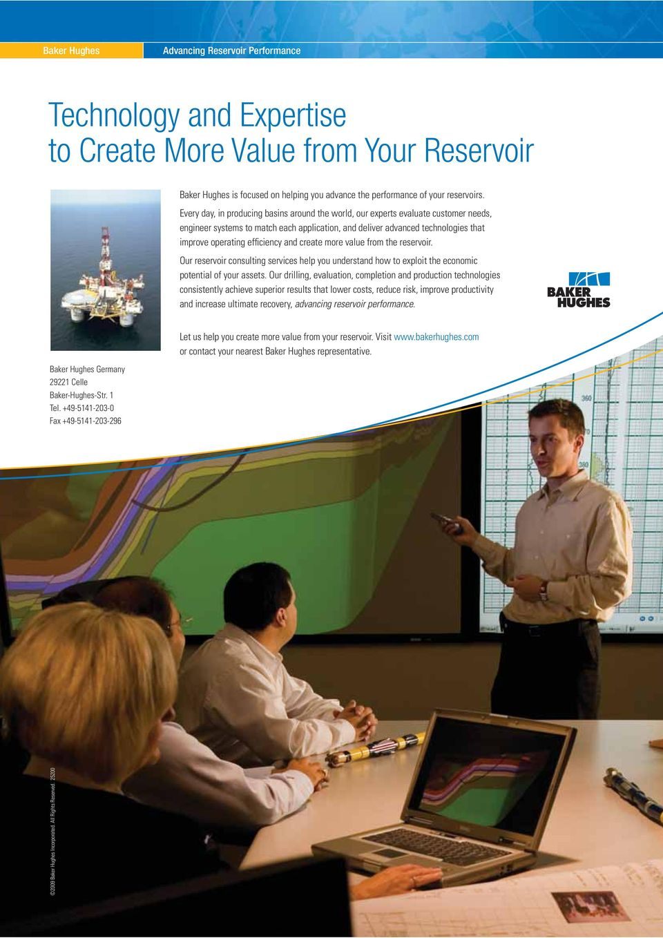 and create more value from the reservoir. Our reservoir consulting services help you understand how to exploit the economic potential of your assets.