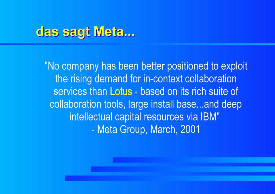 demand for in-context collaboration services than Lotus - based on