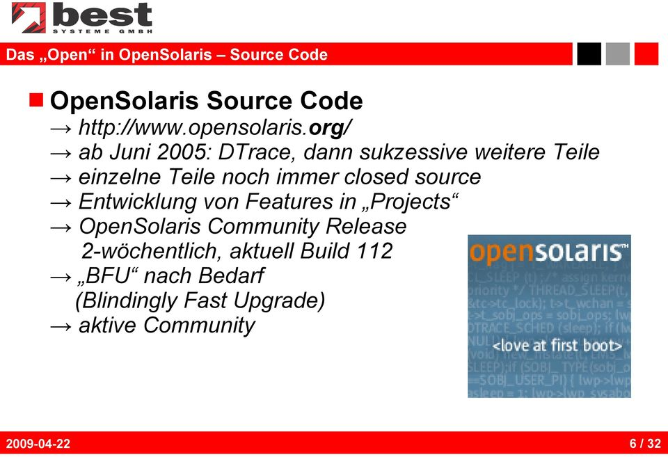 closed source Entwicklung von Features in Projects OpenSolaris Community Release