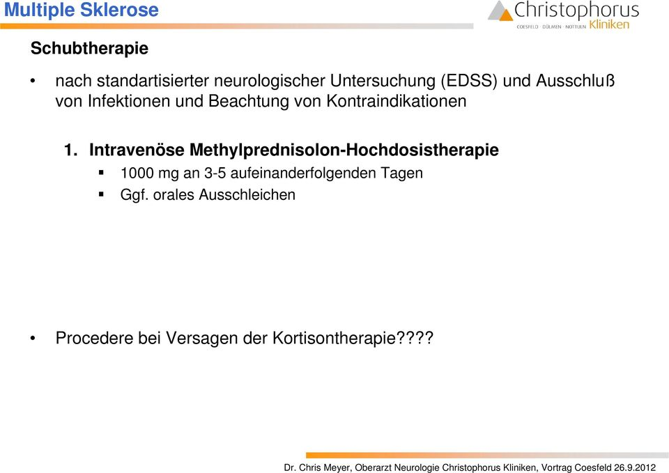Intravenöse Methylprednisolon-Hochdosistherapie 1000 mg an 3-5
