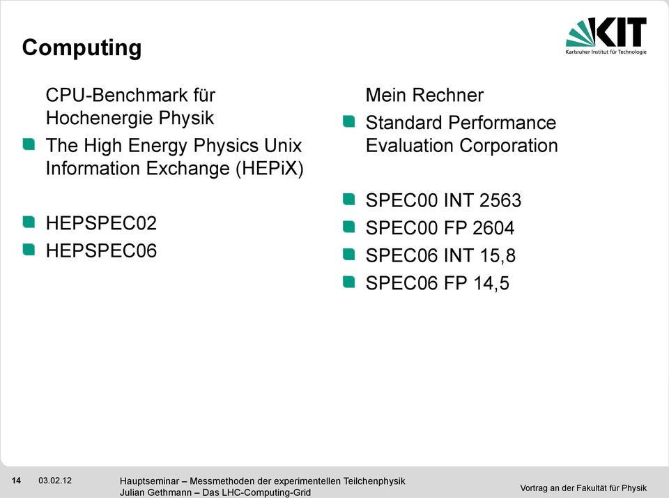 HEPSPEC06 14 Mein Rechner Standard Performance Evaluation