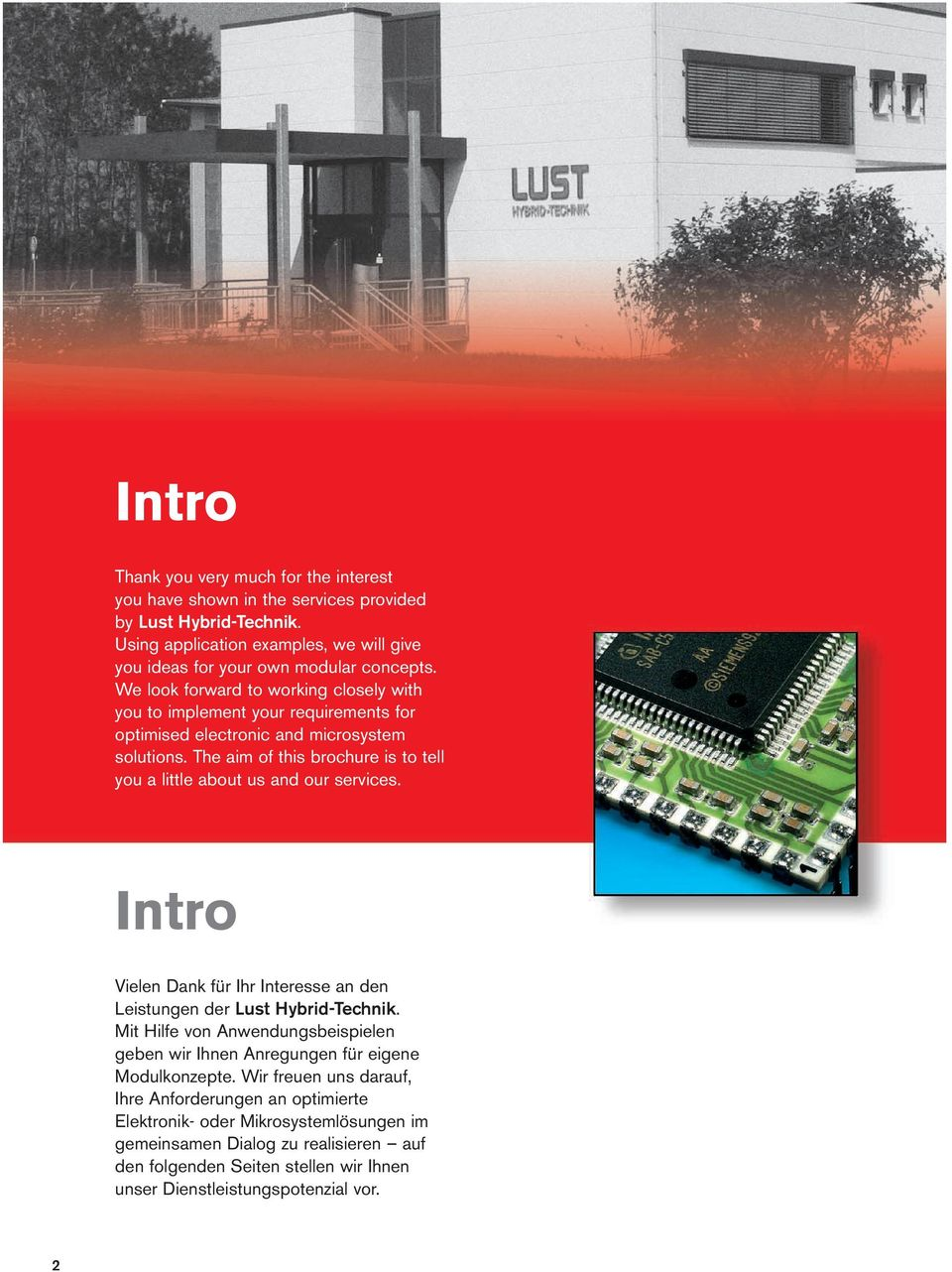 The aim of this brochure is to tell you a little about us and our services. Intro Vielen Dank für Ihr Interesse an den Leistungen der Lust Hybrid-Technik.