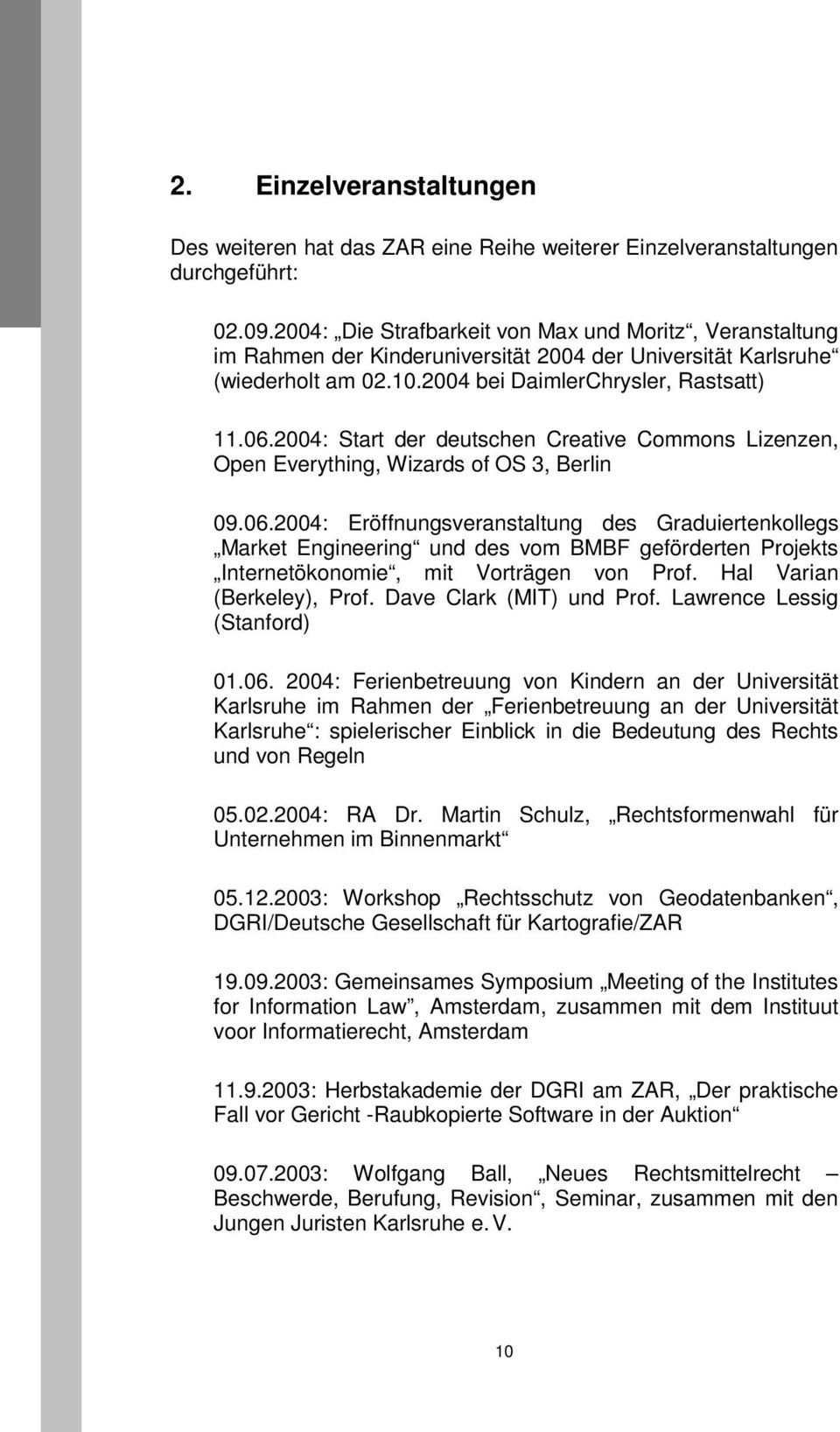 2004: Start der deutschen Creative Commons Lizenzen, Open Everything, Wizards of OS 3, Berlin 09.06.