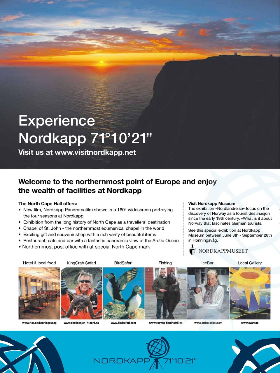 four seasons at Nordkapp Exhibition from the long history of North Cape as a travellers destination Chapel of St.