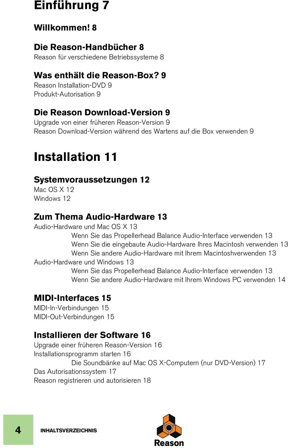 Installation 11 Systemvoraussetzungen 12 Mac OS X 12 Windows 12 Zum Thema Audio-Hardware 13 Audio-Hardware und Mac OS X 13 Wenn Sie das Propellerhead Balance Audio-Interface verwenden 13 Wenn Sie die