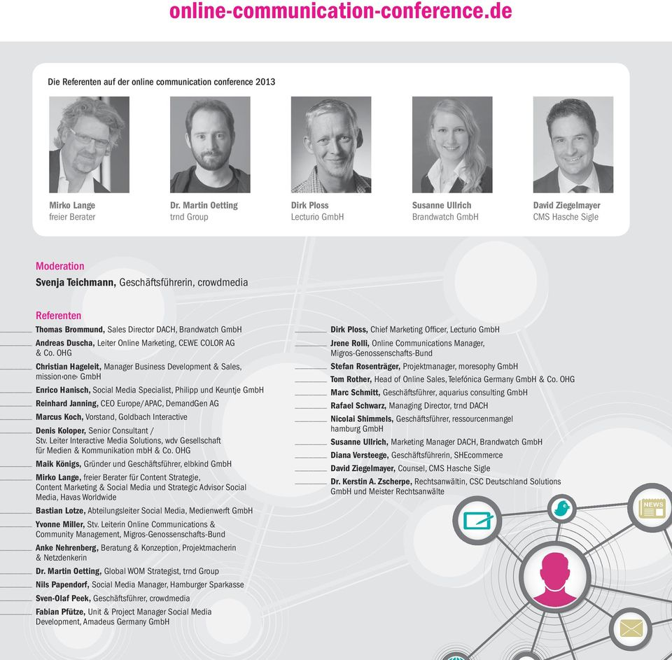 Brommund, Sales Director DACH, Brandwatch GmbH Andreas Duscha, Leiter Online Marketing, CEWE COLOR AG & Co.