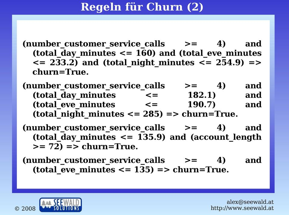 1) and (total_eve_minutes <= 190.7) and (total_night_minutes <= 285) => churn=true.