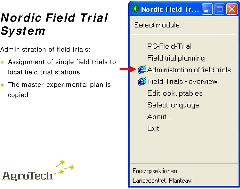 Assignment of single field trials to