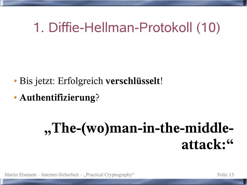 The-(wo)man-in-the-middleattack: Martin Eismann