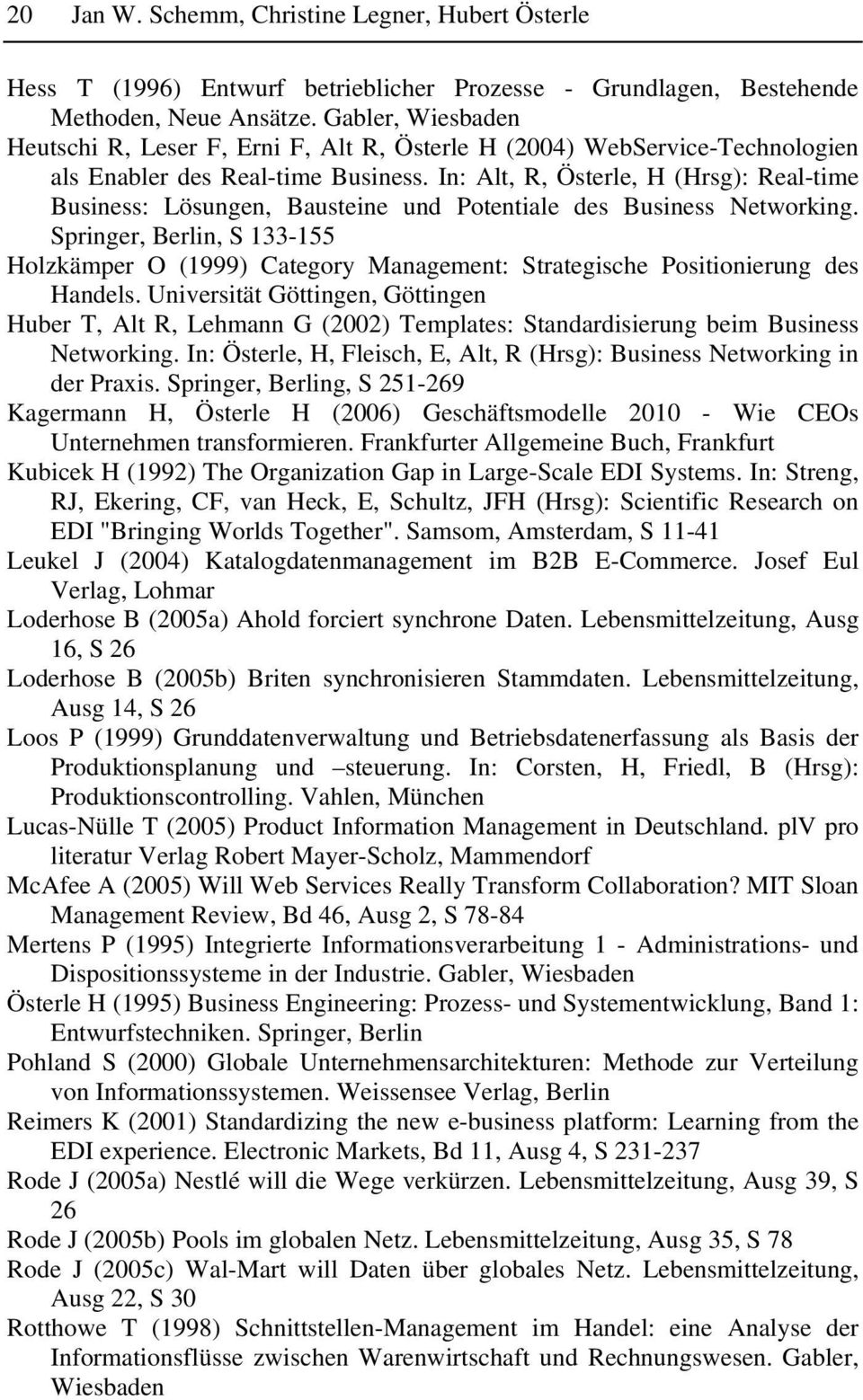 In: Alt, R, Österle, H (Hrsg): Real-time Business: Lösungen, Bausteine und Potentiale des Business Networking.