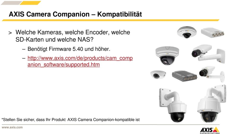 40 und höher. http:///de/products/cam_comp anion_software/supported.