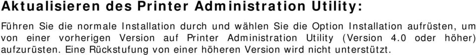 einer vorherigen Version auf Printer Administration Utility (Version 4.