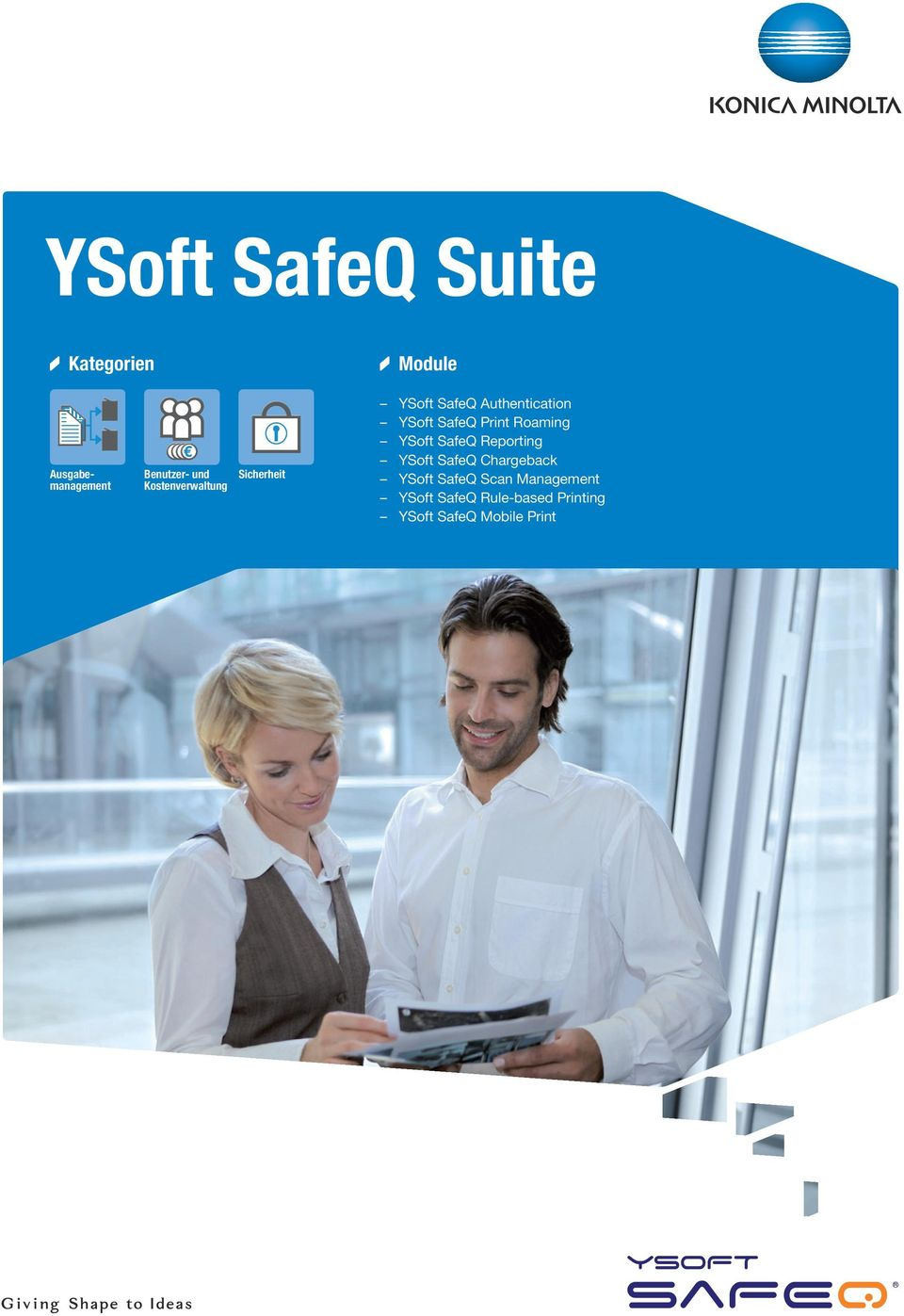 Print Roaming YSoft SafeQ Reporting YSoft SafeQ Chargeback YSoft