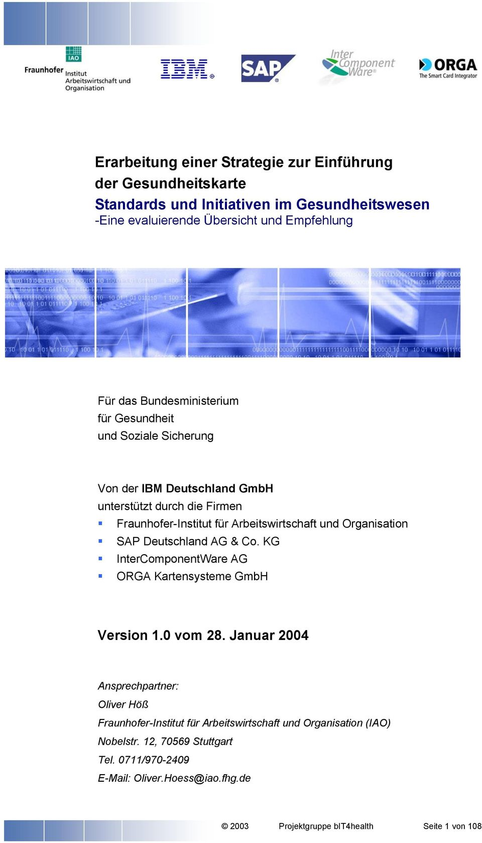 Organisation SAP Deutschland AG & Co. KG InterComponentWare AG ORGA Kartensysteme GmbH Version 1.0 vom 28.