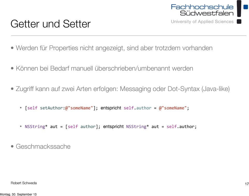 "Messaging oder Dot-Syntax (Java-like) [self setauthor:@""somename""]; entspricht self."