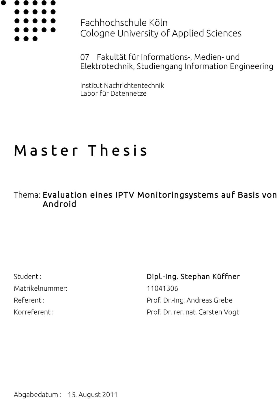 Evaluation eines IPTV Monitoringsystems auf Basis von Android Student : Dipl.-Ing.
