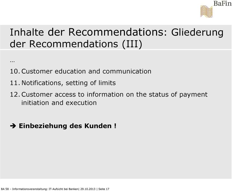 Customer access to information on the status of payment initiation and execution