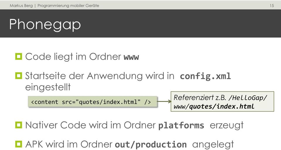 "html"" /> Referenziert z.b. /HelloGap/ www/quotes/index."