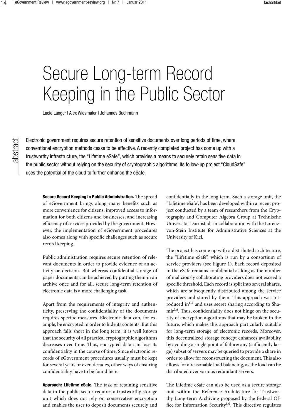 documents over long periods of time, where conventional encryption methods cease to be effective.